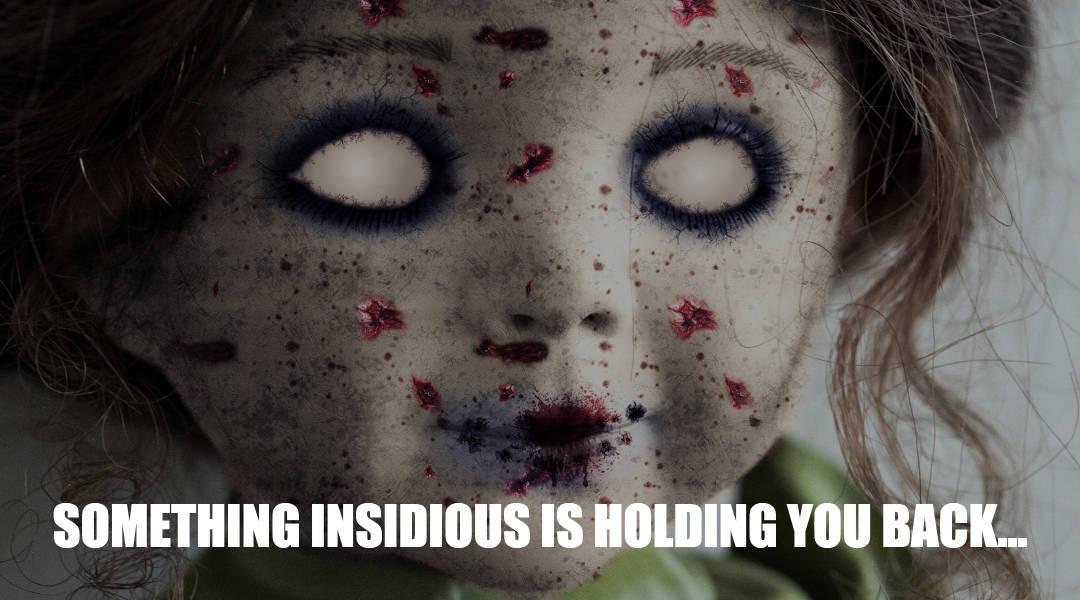 something insidious is holding your back